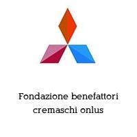 Fondazione benefattori cremaschi onlus