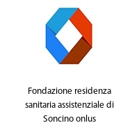 Fondazione residenza sanitaria assistenziale di Soncino onlus