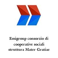 Emigroup consorzio di cooperative sociali struttura Mater Gratiae
