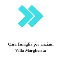 Casa famiglia per anziani Villa Margherita