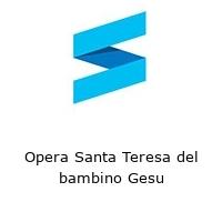 Opera Santa Teresa del bambino Gesu