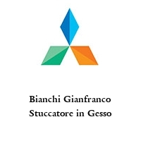 Bianchi Gianfranco Stuccatore in Gesso