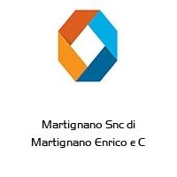 Martignano Snc di Martignano Enrico e C