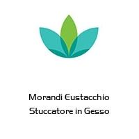 Morandi Eustacchio Stuccatore in Gesso