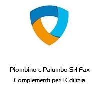Piombino e Palumbo Srl Fax Complementi per l Edilizia