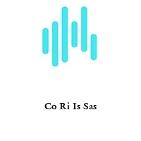 Co Ri Is Sas