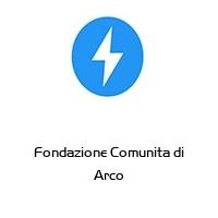Fondazione Comunita di Arco