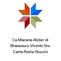 Ca Macana Atelier di Brassesco Vicente Snc Carta Pesta Stucchi