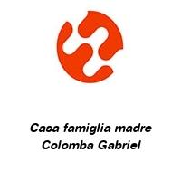 Casa famiglia madre Colomba Gabriel