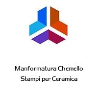 Manformatura Chemello Stampi per Ceramica