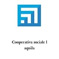 Cooperativa sociale l aquila