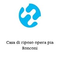 Casa di riposo opera pia Ronconi