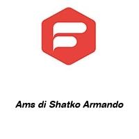 Ams di Shatko Armando