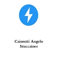 Caissutti Angelo Stuccatore