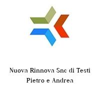 Nuova Rinnova Snc di Testi Pietro e Andrea