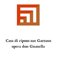 Casa di riposo san Gaetano opera don Guanella