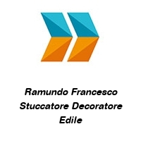 Ramundo Francesco Stuccatore Decoratore Edile