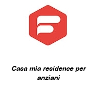 Casa mia residence per anziani