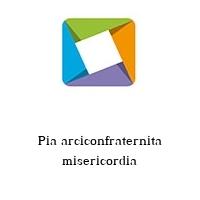 Pia arciconfraternita misericordia