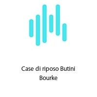 Case di riposo Butini Bourke