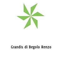 Grandis di Begolo Renzo