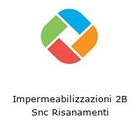 Impermeabilizzazioni 2B Snc Risanamenti