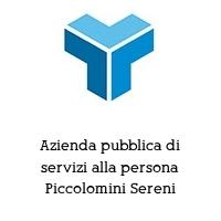 Azienda pubblica di servizi alla persona Piccolomini Sereni