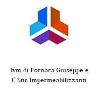 Ivm di Fornara Giuseppe e C Snc Impermeabilizzanti