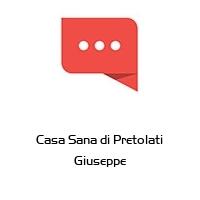 Casa Sana di Pretolati Giuseppe