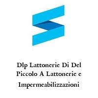 Dlp Lattonerie Di Del Piccolo A Lattonerie e Impermeabilizzazioni