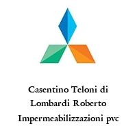 Casentino Teloni di Lombardi Roberto Impermeabilizzazioni pvc