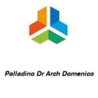 Palladino Dr Arch Domenico