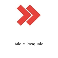 Miele Pasquale