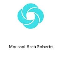 Monsani Arch Roberto