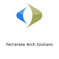 Ferrarese Arch Giuliano