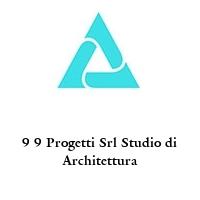 9 9 Progetti Srl Studio di Architettura