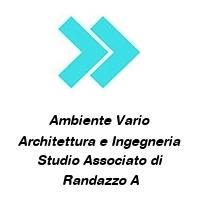 Ambiente Vario Architettura e Ingegneria Studio Associato di Randazzo A