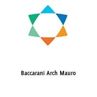 Baccarani Arch Mauro