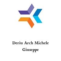 Deriu Arch Michele Giuseppe