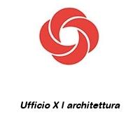 Ufficio X l architettura