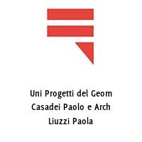 Uni Progetti del Geom Casadei Paolo e Arch Liuzzi Paola