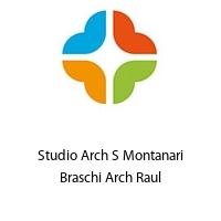 Studio Arch S Montanari Braschi Arch Raul
