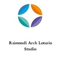 Raimondi Arch Lotario Studio