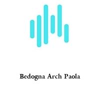 Bedogna Arch Paola