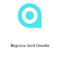 Regazzo Arch Claudio