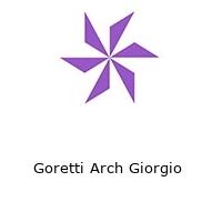 Goretti Arch Giorgio