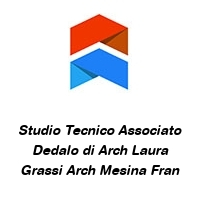 Studio Tecnico Associato Dedalo di Arch Laura Grassi Arch Mesina Fran
