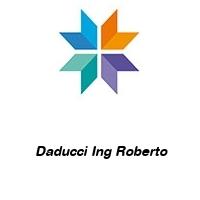 Daducci Ing Roberto