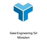 Gaia Engineering Srl Ministeri