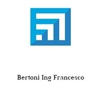 Bertoni Ing Francesco